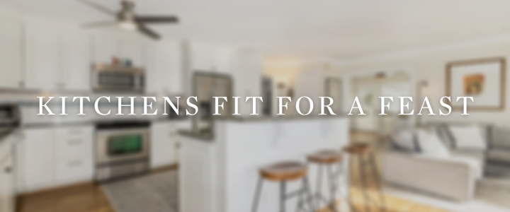 Kitchens Fit For A Feast