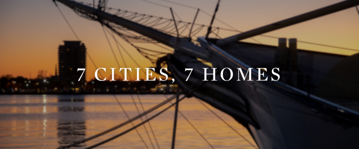7 Cities, 7 Homes